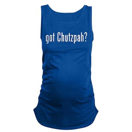 Chutzpah Line - got chutzpah ? Maternity Tank Top