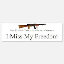 I Miss My Freedom Bumper Bumper Sticker