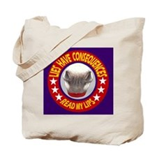 ELECTIONS HAVE CONSEQUENCES Tote Bag