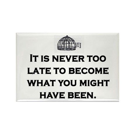 NEVER TOO LATE Rectangle Magnet