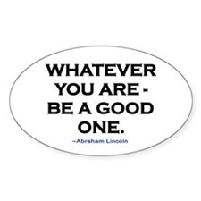BE A GOOD ONE! Decal