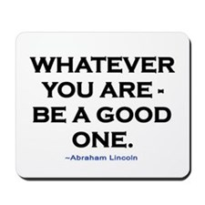 BE A GOOD ONE! Mousepad