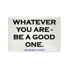 BE A GOOD ONE! Rectangle Magnet (10 pack)