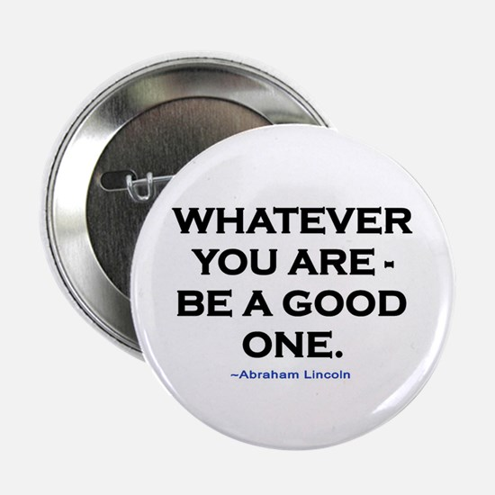 """BE A GOOD ONE! 2.25"""" Button"""