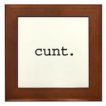 cunt. Framed Tile