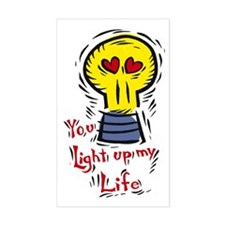 You light up my life Rectangle Decal