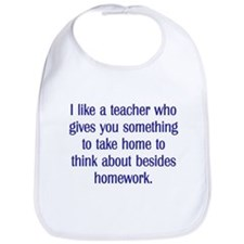 TEACHER GIVES YOU SOMETHING TO THINK ABOUT Bib