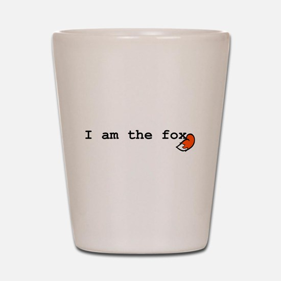 I Am The Fox Shot Glass