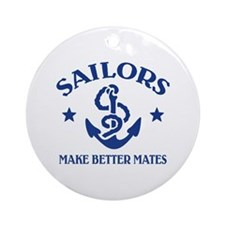 Sailors Make Better Mates Ornament (Round)