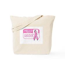 Hello I'm a Survivor Tote Bag