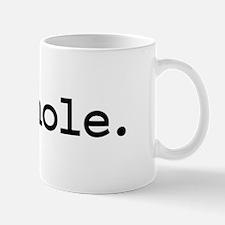 asshole. Mug