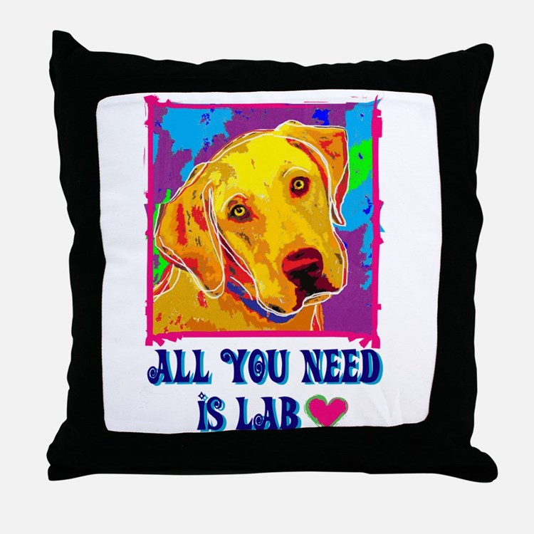 All You Need is Lab Throw Pillow