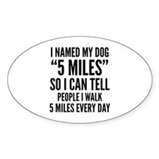 """I Named My Dog """"5 Miles"""" Decal"""
