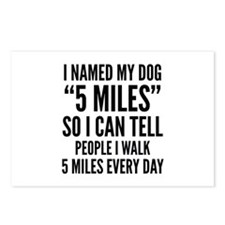 "I Named My Dog ""5 Miles"" Postcards (Package of 8)"