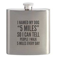 "I Named My Dog ""5 Miles"" Flask"