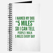 "I Named My Dog ""5 Miles"" Journal"