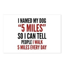 """I Named My Dog """"5 Miles"""" Postcards (Package of 8)"""