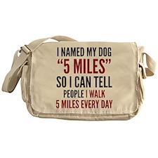"""I Named My Dog """"5 Miles"""" Messenger Bag"""