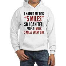 "I Named My Dog ""5 Miles"" Jumper Hoody"