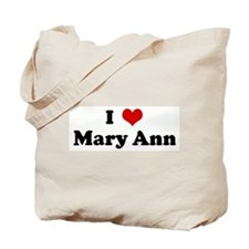 I Love Mary Ann Tote Bag