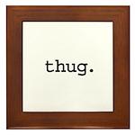 thug. Framed Tile