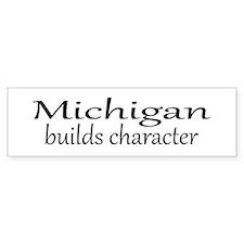Michigan Builds Character Bumper Bumper Sticker