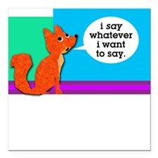 "What does the fox say? Square Car Magnet 3"" x 3"""