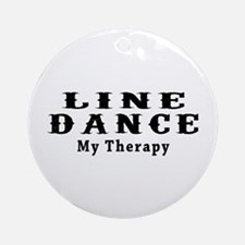 Line Dance My Therapy Ornament (Round)