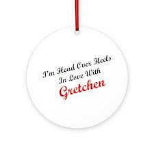 In Love with Gretchen Ornament (Round)