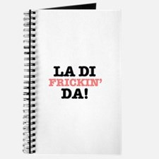 LA DI FRICKIN DA! Journal