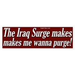 The Surge Makes Me Wanna Purge Bumper Sticker