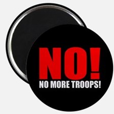 NO! NO MORE TROOPS! Magnet