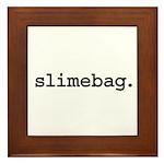 slimebag. Framed Tile