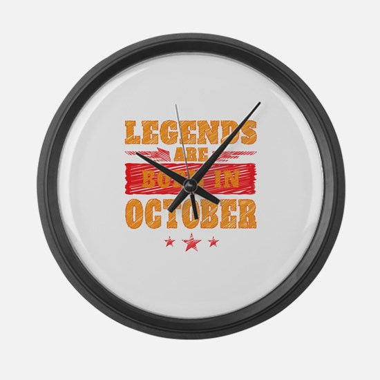 Legends Are Born In October Large Wall Clock