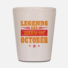 Legends Are Born In October Shot Glass