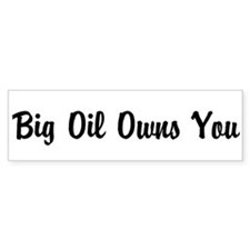 Big Oil Owns You Bumper Car Sticker