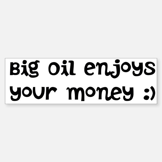 Sticker (Bumper) Big Oil enjoys your money