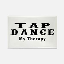 Tap Dance My Therapy Rectangle Magnet