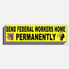 FEDERAL WORKERS Bumper Bumper Bumper Sticker
