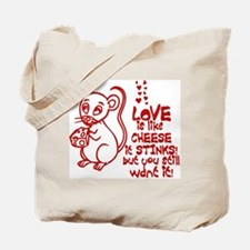 Love Stinks Like Cheese Tote Bag
