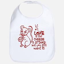 Love Stinks Like Cheese Bib