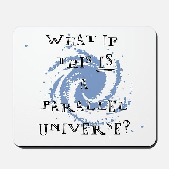 Parallel Universe Mousepad