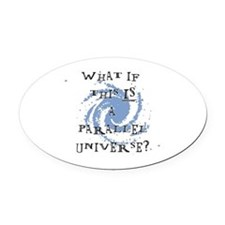 Parallel Universe Oval Car Magnet