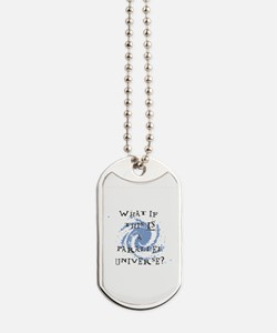 Parallel Universe Dog Tags