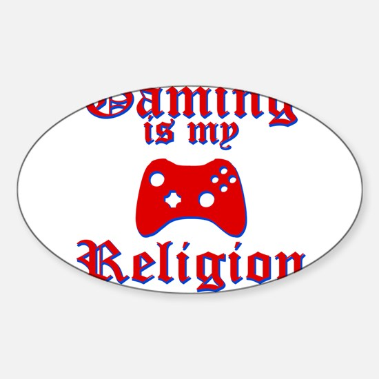 Gaming Is My Religion Sticker (Oval)