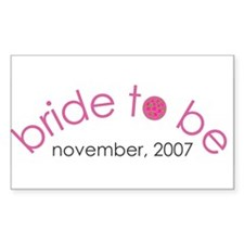 Bride to be November 2007 Rectangle Decal