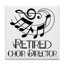 Retired Choir Director Tile Coaster