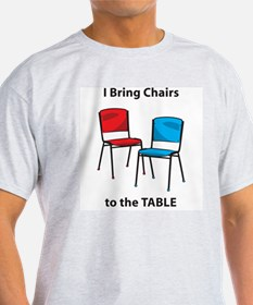 I Bring Chairs to The Table- Ash Grey T-Shirt