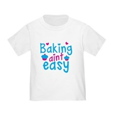 Baking aint EASY! with cute cupcakes T-Shirt