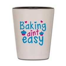 Baking aint EASY! with cute cupcakes Shot Glass